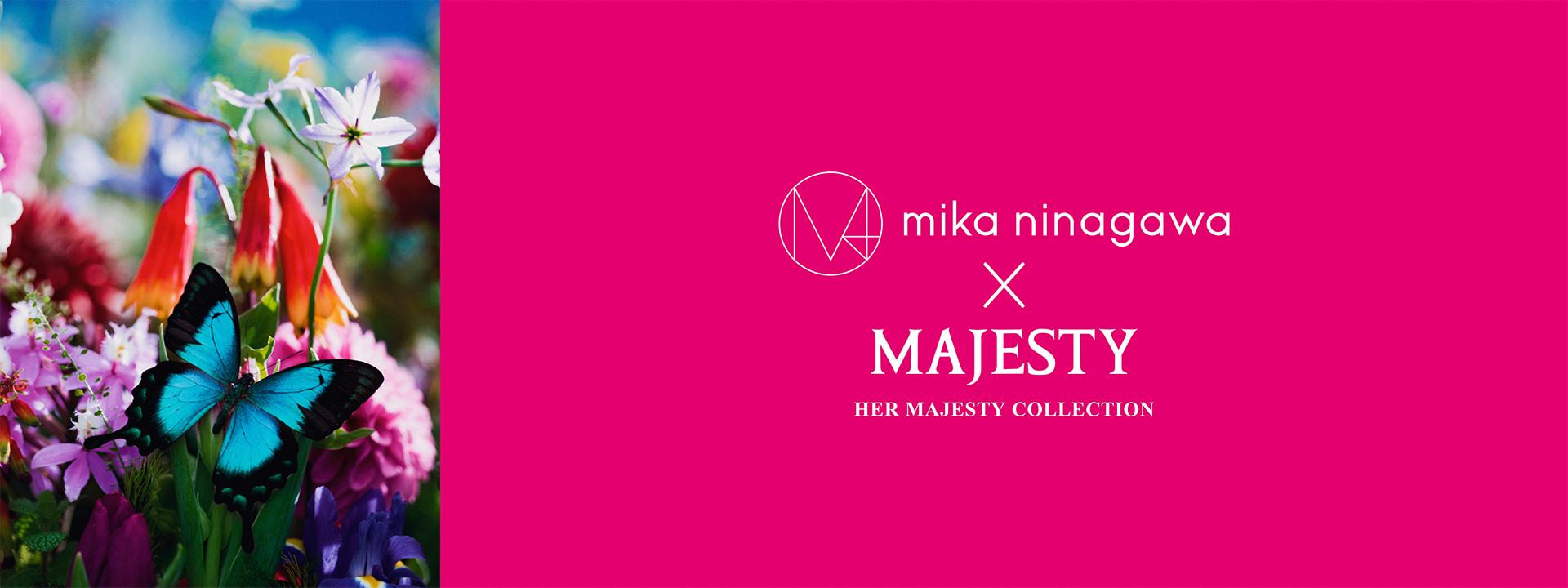 mika ninagawa × MAJESTY HER MAJESTY COLLECTION